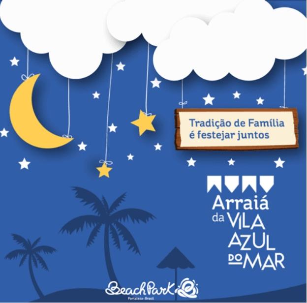 Junho vai ser danado de bom no Arraiá da Vila Azul do Mar!