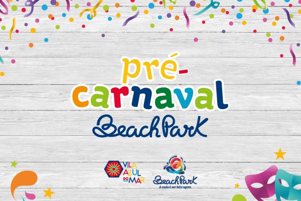 Pré-Carnaval Beach Park 2019: uma programação cheia de folia em família