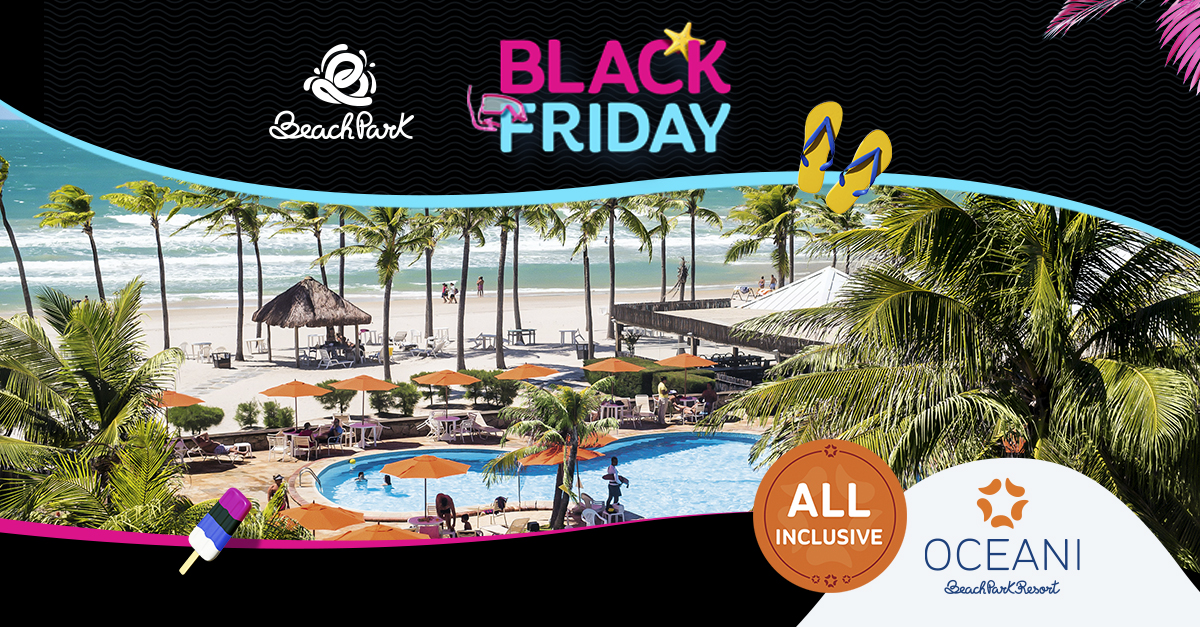 Oceani Beach Park All Inclusive Resort | Hospedagem na Black Friday para passar as férias no Ceará
