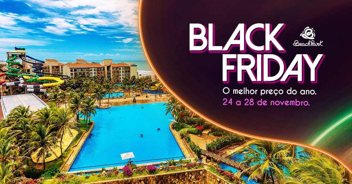 Black Friday Beach Park 2021 | Hospedagens e ingressos com os melhores preços do ano